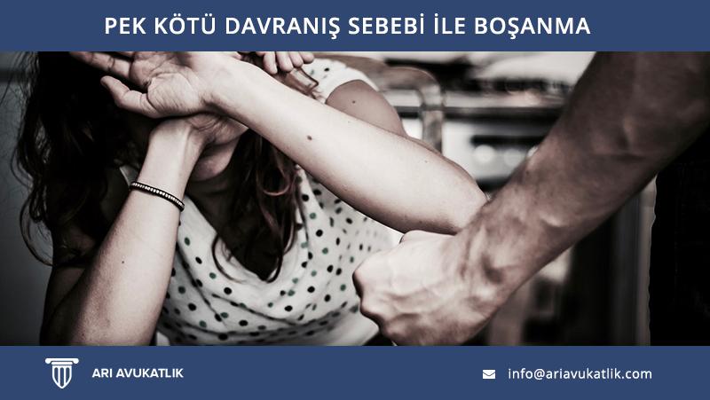 Pek Kötü Davranış Sebebi İle Boşanma