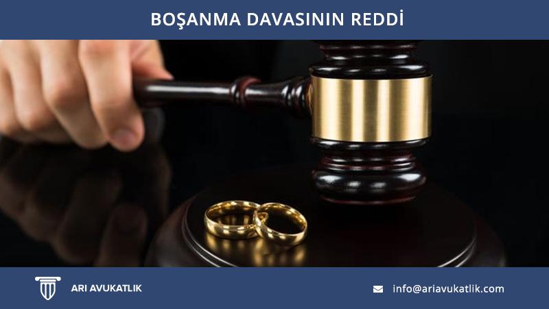 Boşanma Davasının Reddi