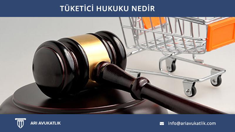 Tüketici Hukuku Nedir