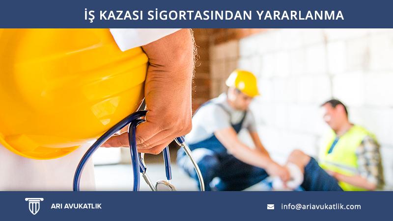İş Kazası Sigortasından Yararlanma