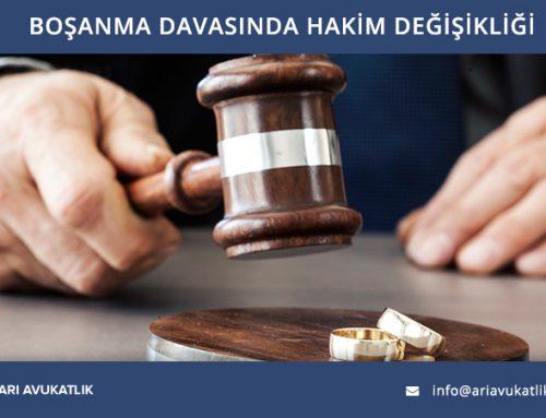 Boşanma Davasında Hâkim Değişikliği