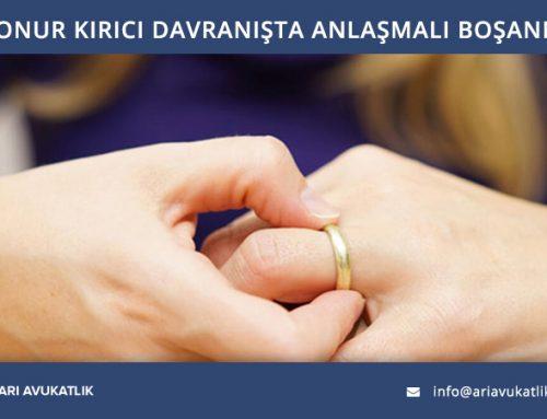 Onur Kırıcı Davranışta Anlaşmalı Boşanma